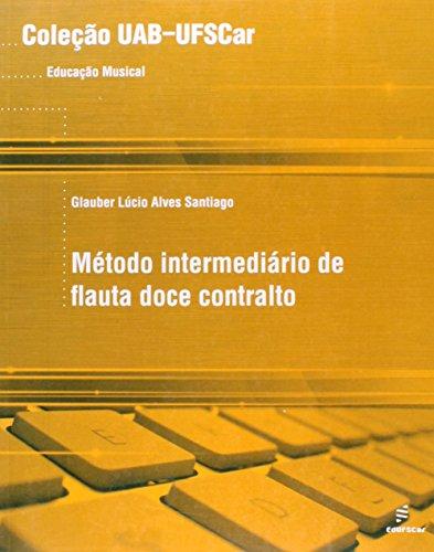 Metodo Intermediario De Flauta Doce Contralto (Em Portuguese do Brasil)