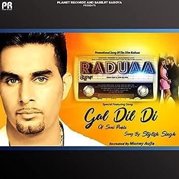 """Gal Dil Di (From """"Raduaa"""")"""