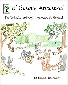El Bosque Ancestral: Una fábula sobre la tolerancia, la ...