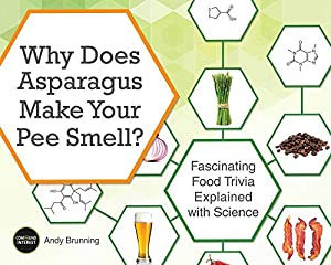 Why Does Asparagus Make Your Pee Smell?: Fascinating Food Trivia Explained with Science (Fascinating Bathroom Readers)