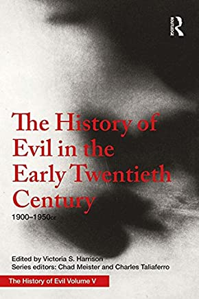 The History of Evil in the Early Twentieth Century: 1900–1950 CE (English Edition)