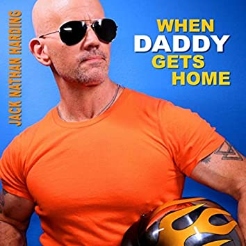 When Daddy Gets Home
