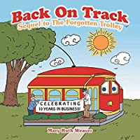 Back on Track: Sequel to the Forgotten Trolley
