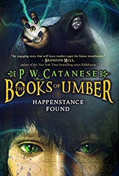 Happenstance Found (The Books of Umber Book 1) by [P. W. Catanese]