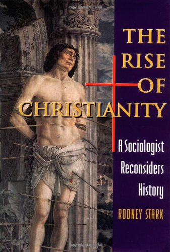 Download The Rise of Christianity: A Sociologist Reconsiders History 0691027498
