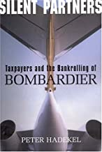 Silent Partners: Taxpayers and the Bankrolling of the Bankrolling of Bombardier