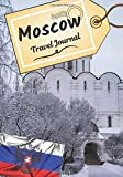Moscow travel journal: Logbook to tell your stories and history | Plan your trip and write down your memories | Anecdote of your stay  | Check list before departure |
