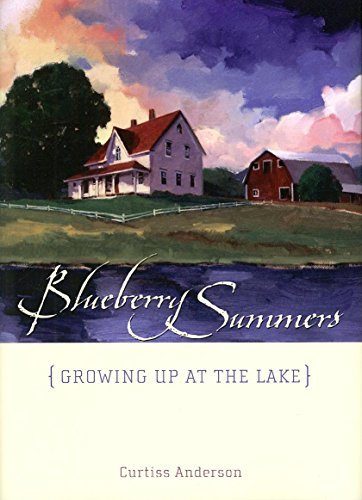 [Blueberry Summers: Growing Up at the Lake] (By: Curtiss Anderson) [published: May, 2008]
