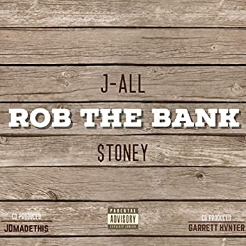 Rob the Bank (feat. Stoney)
