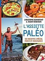 L'Assiette paléo, 101 recettes spécial force et endurance de Christophe Bonnefont