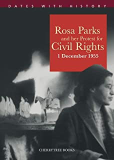Rosa Parks and her protest for Civil Rights 1 December 1955