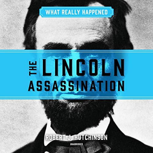 What Really Happened: The Lincoln Assassination cover art