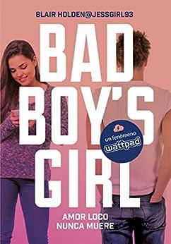 Amor loco nunca muere (Bad Boy's Girl 3) de [Blair Holden, Sheila Espinosa Arribas]