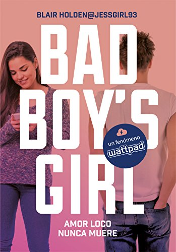 Amor loco nunca muere (Bad Boy's Girl 3) eBook: Holden, Blair ...