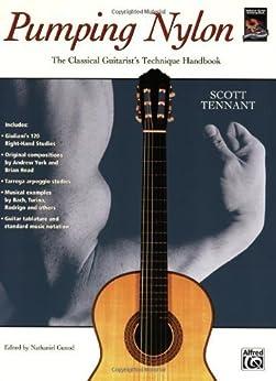 Pumping Nylon: The Classical Guitarist's Technique Handbook (Pumping Nylon Series) by [Scott Tennant, Nathaniel Gunod]