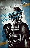 Modélisation d'écriture II: Le masque à gaz