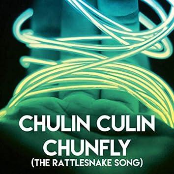 Chulin Culin Chunfly (The Rattlesnake Song)