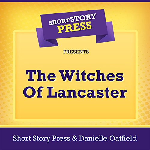 Short Story Press Presents The Witches Of Lancaster audiobook cover art