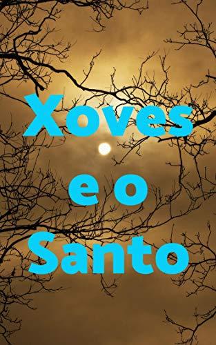 Xoves e o Santo (Galician Edition)