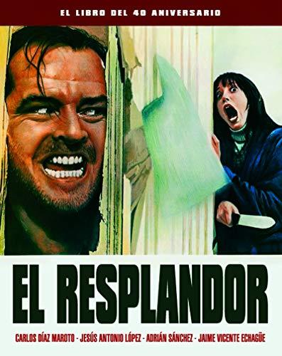 EL RESPLANDOR. EL LIBRO DEL 40 ANIVERSARIO: 00 (ANIVERSARIOS)
