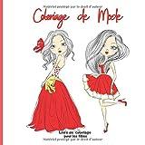 Coloriage de Mode : Livre de Coloriage pour filles: Livre de coloriage de mode pour les filles de 8 à 12 ans : Une mode amusante et des styles frais ! ... filles | idée cadeau pour Noel anniversaire.