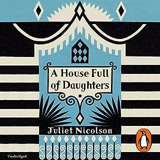 A House Full of Daughters                   Autor:                                                                                                                                 Juliet Nicolson                               Sprecher:                                                                                                                                 Julie Teal                      Spieldauer: 9 Std. und 53 Min.     Noch nicht bewertet     Gesamt 0,0