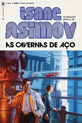 As Cavernas de Aço (Série dos Robôs Livro 1) por [Isaac Asimov]