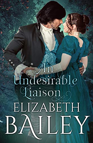 Book: An Undesirable Liaison - A Georgian Romance by Elizabeth Bailey