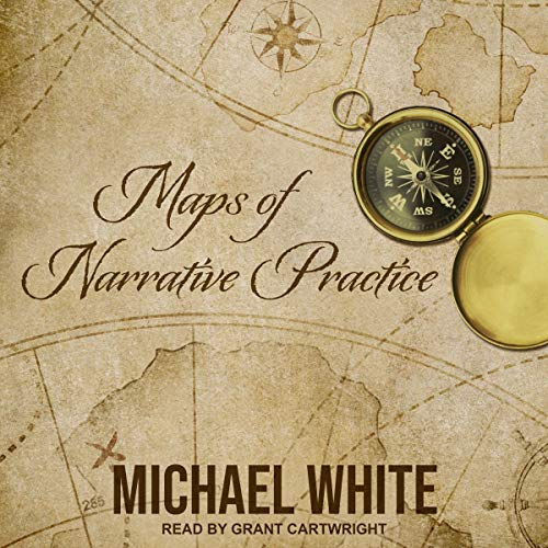 Maps of Narrative Practice Audiobook By Michael White cover art