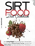 Sirtfood Diet Cookbook: Start Losing Weight and Kickstart Your Lifelong Body Transformation Without Drastic Fasting. Activate Your Skinny Gene and Naturally Boost Your Metabolism (English Edition)
