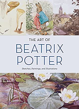 The Art of Beatrix Potter: Sketches, Paintings, and Illustrations by Emily Zach(2016-11-22)