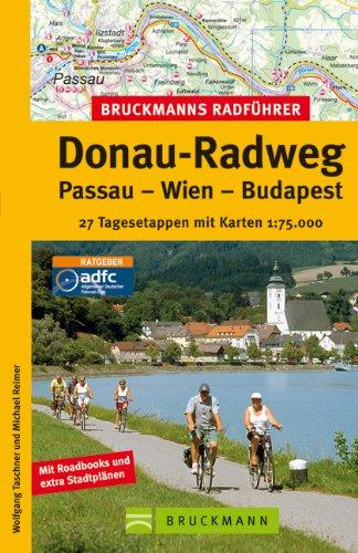 Bruckmanns Radführer Donau-Radweg: Passau - Wien - Budapest. 27 Tagesetappen mit Karten 1 : 75 000