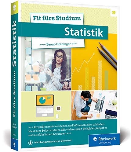 Fit fürs Studium – Statistik: Alle Grundlagen verständlich erklärt. Geeignet für Studiengänge mit statistischen Methoden: VWL, BWL, Informatik etc.