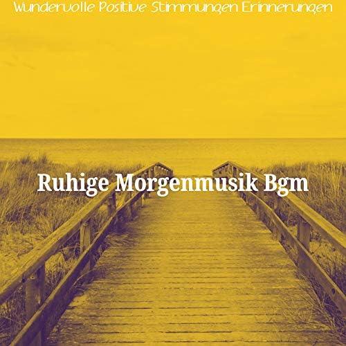 Ruhige Morgenmusik Bgm