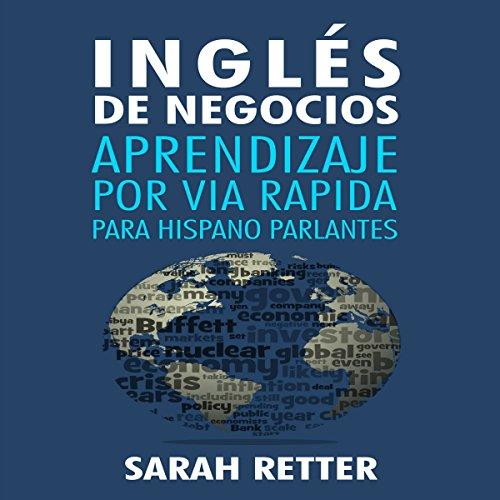 INGLES DE NEGOCIOS: APRENDIZAJE POR VIA RAPIDA PARA HISPANO PARLANTES audiobook cover art