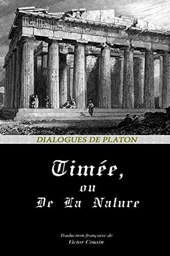 TIMÉE  OU  DE LA NATURE (Dialogues de Platon, Band 6)