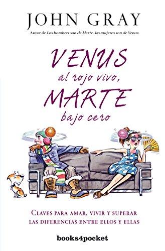Venus al rojo vivo, marte bajo cero (Books4pocket crec. y salud): Claves para amar, vivir y superar las diferencias entre ellos y ellas