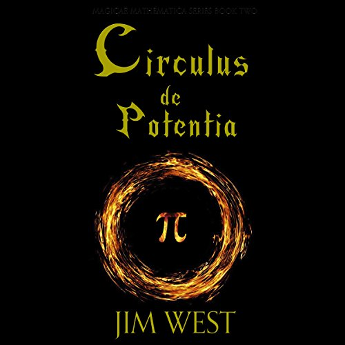 Circulus de Potentia     Magicae Mathematica Volume 2              By:                                                                                                                                 Mr Jim West                               Narrated by:                                                                                                                                 TJ Maggio                      Length: 4 hrs and 52 mins     3 ratings     Overall 3.7
