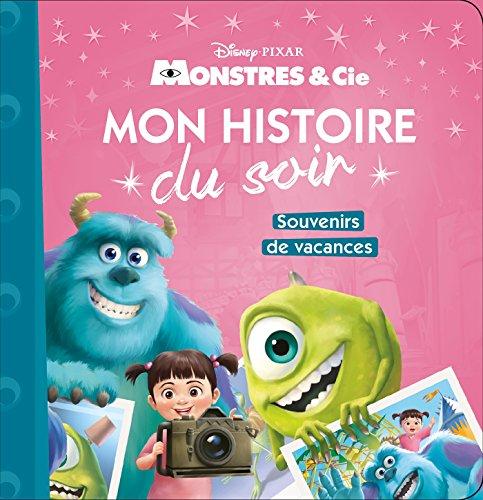 MONSTRES ET COMPAGNIE - Mon Histoire du Soir - Souvenirs de vacances - Disney Pixar