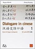 Dialogare in cinese. Corso di lingua colloquiale. Ediz. multilingue. Con CD Audio