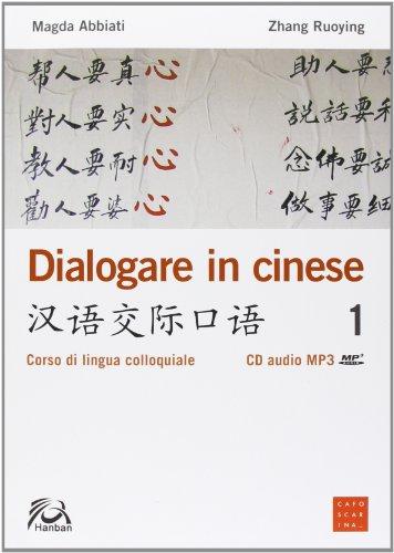 Dialogare in cinese. Corso di lingua colloquiale con CD