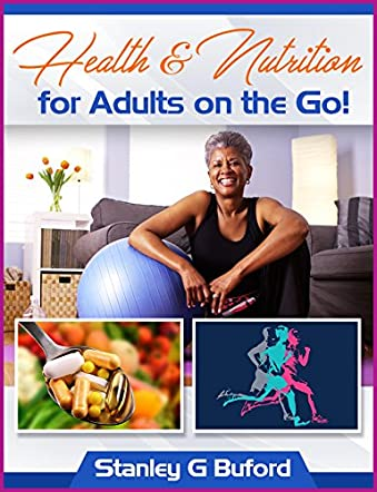 Health and Nutrition for Adults on the Go!