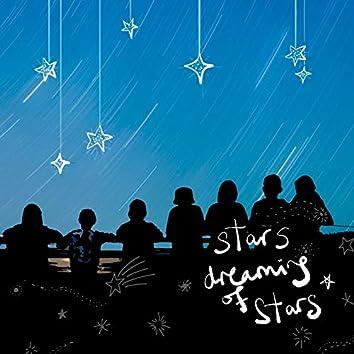 Stars Dreaming of Stars