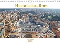 Historisches Rom (Wandkalender 2022 DIN A4 quer): Der Kalender gibt Einblicke in die ehemalige Hauptstadt des Roemischen Reichs und das kulturelle Zentrum Italiens, Rom. (Monatskalender, 14 Seiten )