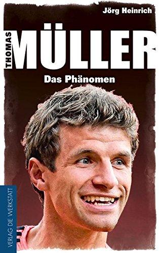 Thomas Müller: Das Phänomen
