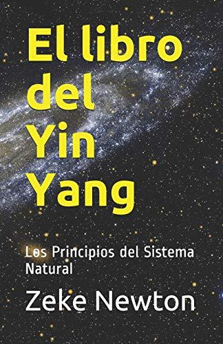 El libro del Yin Yang: Los Principios del Sistema Natural