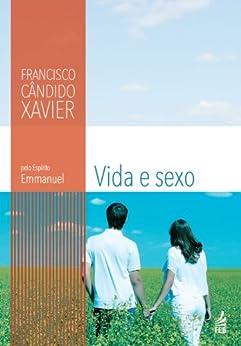 Vida e Sexo por [Francisco Cândido Xavier]