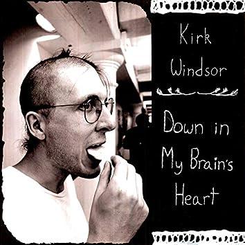 Down in My Brain's Heart