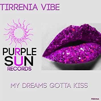 My Dreams Gotta Kiss