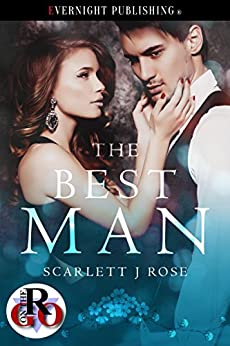 The Best Man (Romance on the Go Book 0) by [Scarlett J Rose]